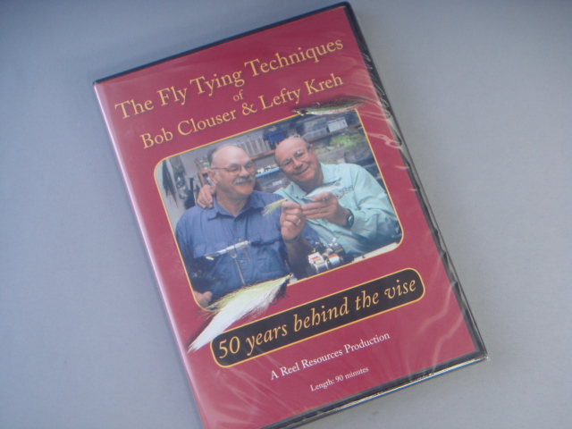 FLY TYING TECHNIQUES OF BOB CLOUSER & LEFTY KREH: 50 YEARS BEHIND THE VISE