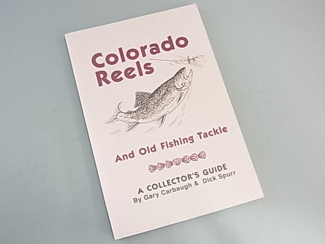 <b>絶版品</b> Colorado Reels & Old Fishing Tackle by Gary Carbaugh & Dick Spurr NEW