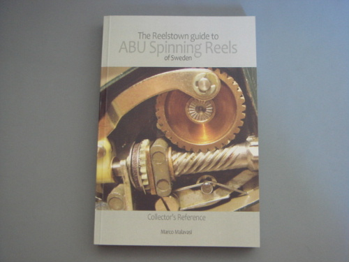 THE REELSTOWN GUIDE TO ABU SPINNING REELS OF SWEDEN BY MARCO MALAVASI 2007 1ST