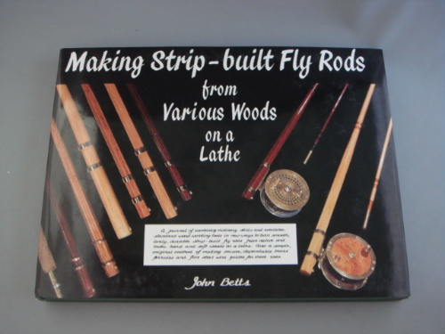MAKING STRIP-BUILT FLY RODS by John Betts