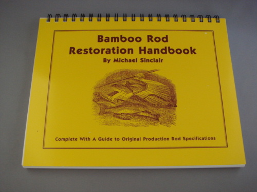 BAMBOO ROD RESTORATION HANDBOOK by Michael Sinclair